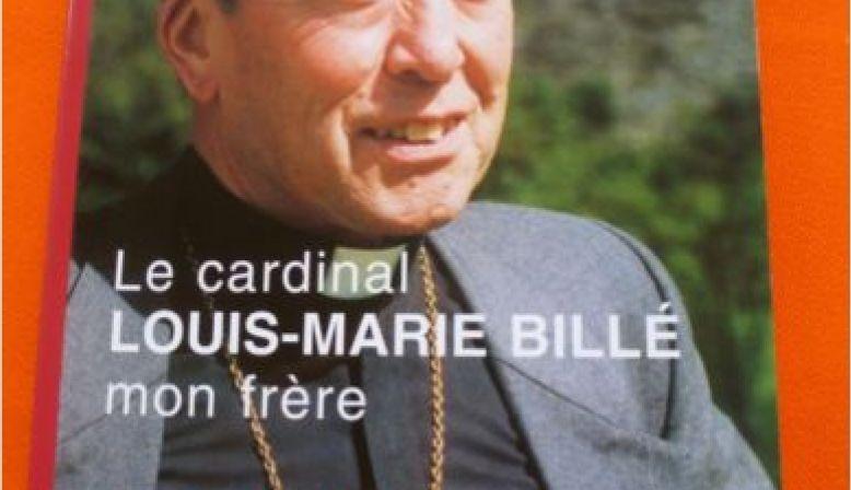 """Livre """"Le Cardinal LOUIS-MARIE BILLE, mon frère"""""""