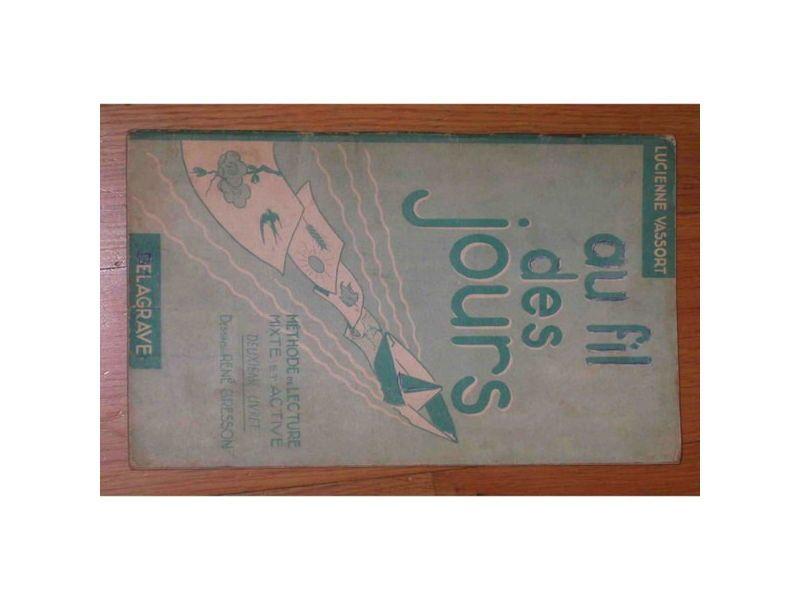 """Livre scolaire ancien """"Au fil des jours"""" - Editions Delagrave 1957"""