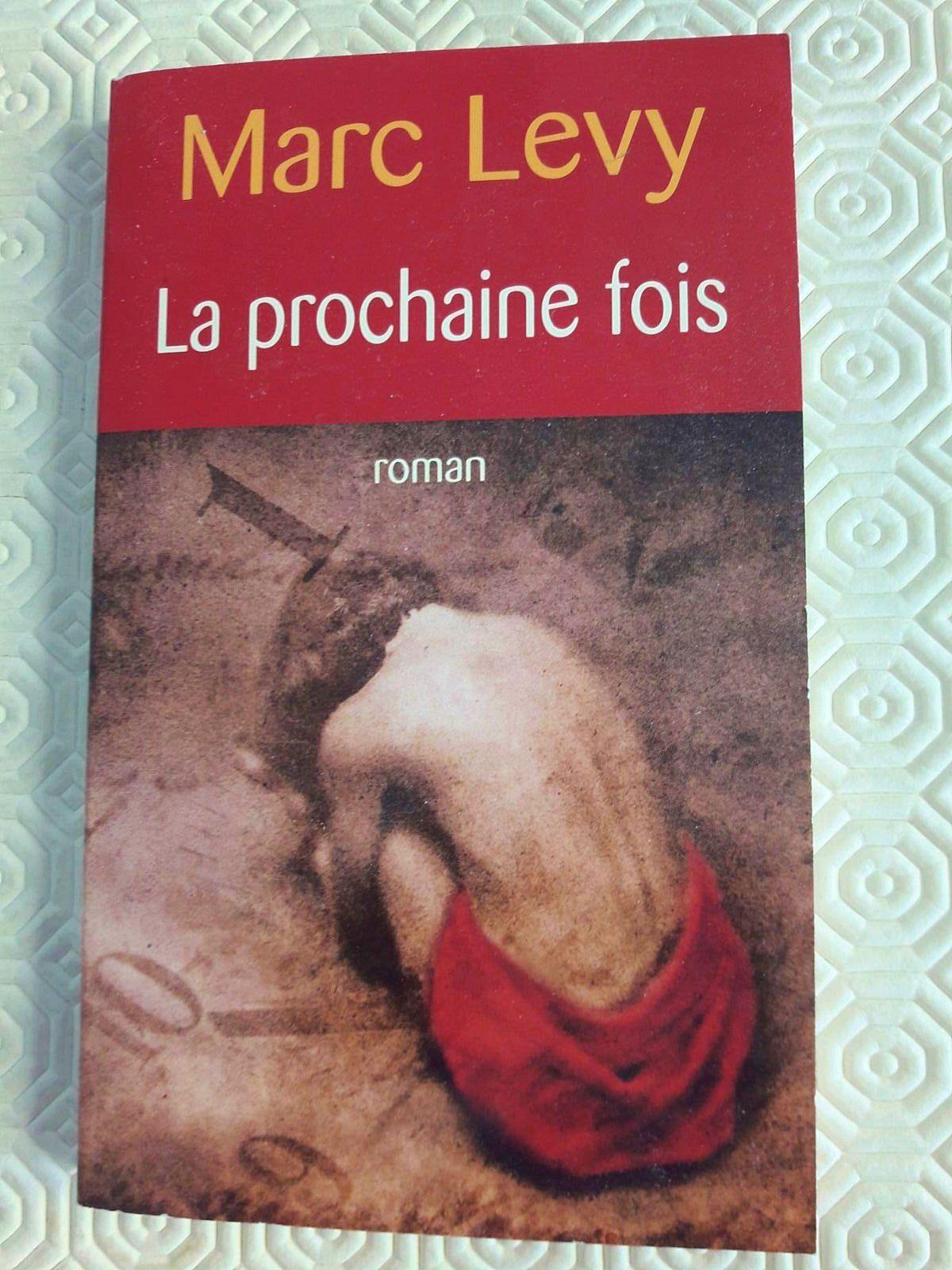 Marc LEVY: La Prochaine Fois